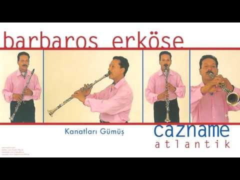 Barbaros Erköse - Kanatları Gümüş [Cazname © 1997 Kalan Müzik ]