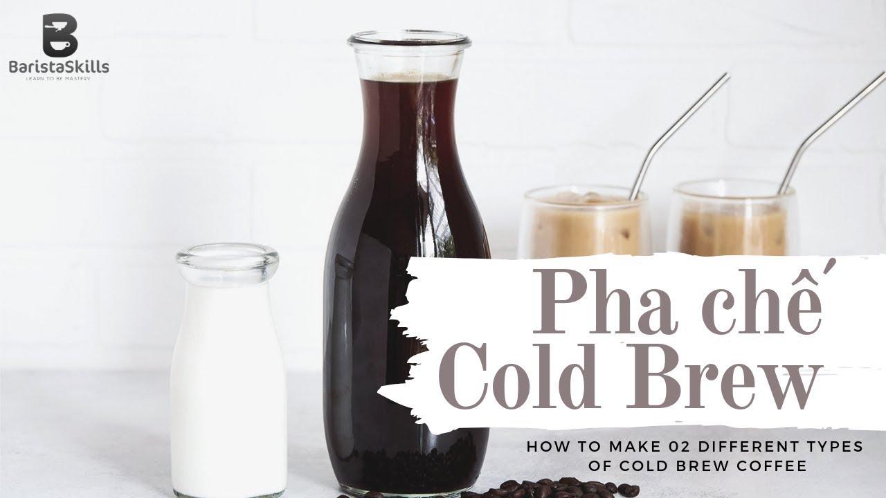 [BARISTA SKILLS] Bài 77: Cách làm 02 loại Cà Phê Cold Brew – How to Cold Brew Coffee | สังเคราะห์เนื้อหาที่ถูกต้องที่สุดเกี่ยวกับcold brew
