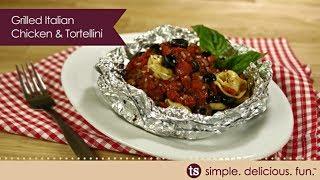 Grilled Italian Chicken & Tortellini