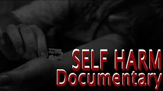 Self Harm Documentary - Cutting Yourself: A New Trend Amongst Teenagers?