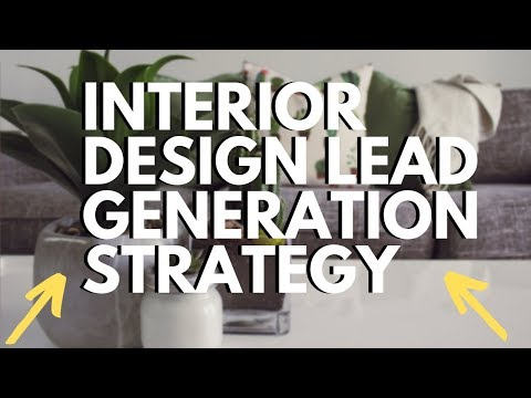 Best Interior Design Lead Generation Strategy of 2019