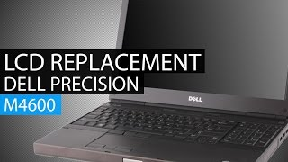 Dell Precision M4600 LCD Replacement