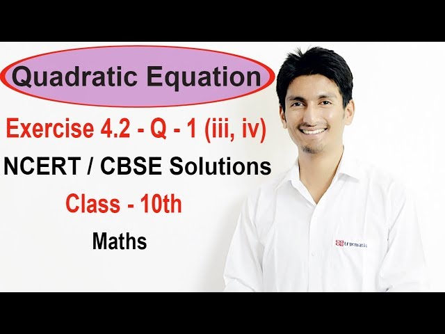 Exercise 4.2 Question 1 (iii, iv) - Quadratic Equation  NCERT/CBSE Solutions for Class 10th Maths