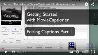 Getting Started with MovieCaptioner - Editing Your Captions - Part 1