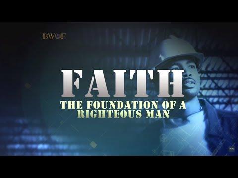 Faith! The Foundation of a Righteous Man | Dr. Bill Winston - Believer's Walk of Faith