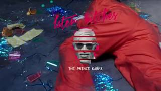 Смотреть клип The Prince Karma - Later Bitches