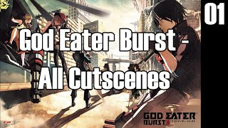 | God Eater Burst - All Cutscenes | Part 1 | HD! + Japanese Voices with English Subs.