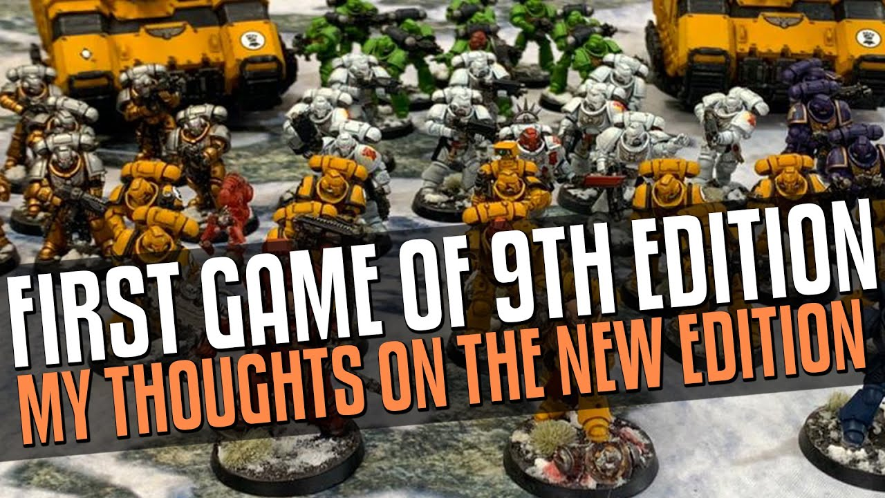 My thoughts Warhammer 40,000 9th Edition