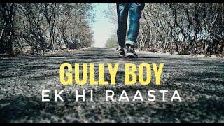 EK HEE RAASTA | GULLY BOY | Ranveer Singh | Lyrical | Avinash Rangwani | Dance Choreography |