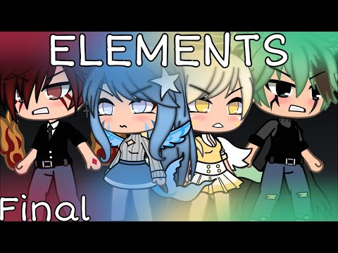 ELEMENTS ~ Final | Gachalife Series