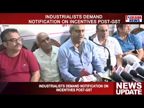 Industrialists demand notification on incentives post-GST