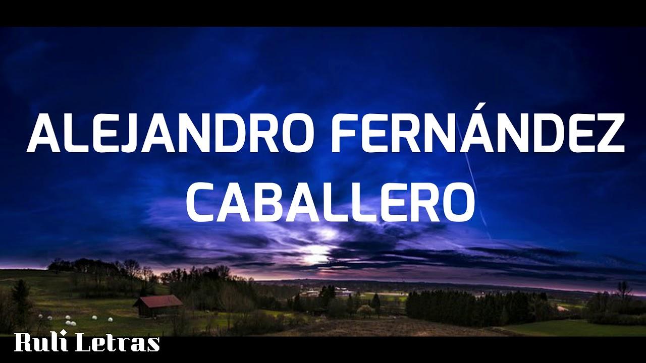 Caballero - Alejandro Fernández (Letra) (Lyrics)