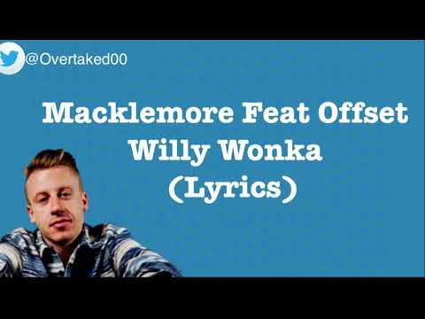 Macklemore - Willy Wonka Ft.Offset [Lyrics]