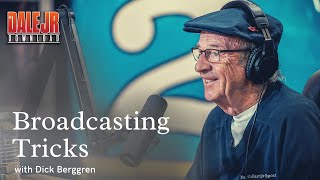 Dale Jr. Download: Dick Berggren's Broadcasting Tricks