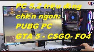 REVIEW PC CŨ 5 TRIỆU CHIẾN TỐT PUBG PC-GTA5-CSGO-FO4-LOL