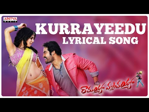 Kurrayeedu Full Song With Lyrics - Ramayya Vasthavayya Songs - Jr. NTR, Samantha