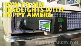 How To Aim Headlights With Hoppy Aimers -Ericthecarguy