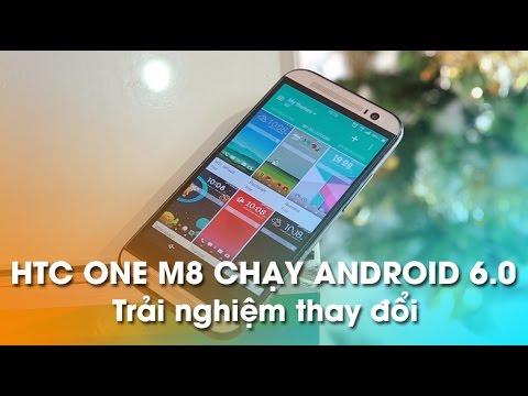 HTC One M8 Chạy Android 6.0 - Trải nghiệm những thay đổi!