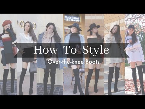 How to Style | Over-the-knee Boots 过膝靴穿搭 SW Thighland