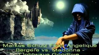Markus Schulz feat. Angelique Bergere vs. Madonna - L!ghtwave Goodbye (AD Jordan Mashup)