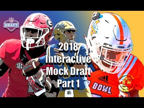 2018 Interactive NFL Mock Draft - CPGM Part 1