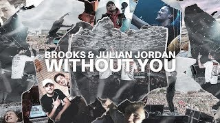 Смотреть клип Brooks & Julian Jordan - Without You