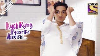 Kuch Rang Pyar Ke Aise Bhi   Dev Deals With Sonakshi's Mood Swings   Best Moments