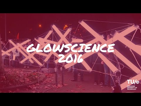 GLOWscience at TU Eindhoven 2016