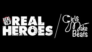 Girls Make Beats | Real Heroes