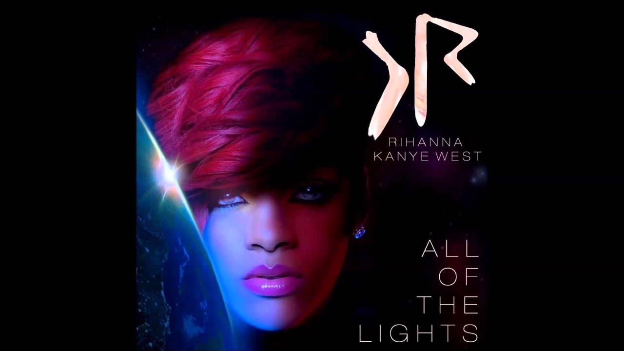All The Lights Kanye West Ft Rihanna FULL VERSION BEST