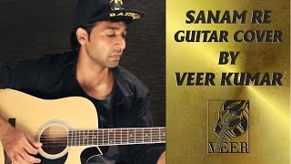SANAM RE GUITAR COVER BY VEER KUMAR