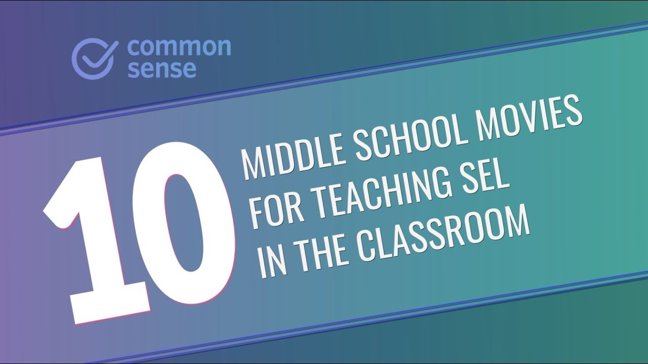10 Middle School Movies for Teaching SEL in the Classroom