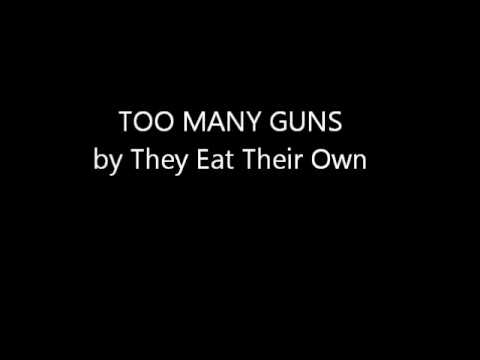 They Eat Their Own - Too Many Guns