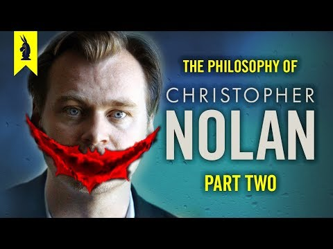 The Philosophy of Christopher Nolan Part 2 – feat. Batman Dark Knight Trilogy – Wisecrack Edition