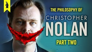 The Philosophy Of Christopher Nolan (Part 2) – Feat. Batman Dark Knight Trilogy – Wisecrack Edition