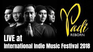 Video PADI Reborn Full Live Concert at International Indie Music Festival 2018 download MP3, 3GP, MP4, WEBM, AVI, FLV Oktober 2018