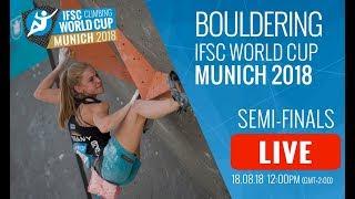 IFSC Climbing World Cup Munich 2018 - Bouldering -  Semi-Finals - Men/Women