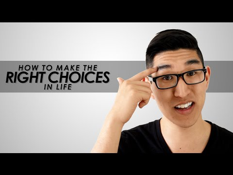 How to Make the Right Choices in Life