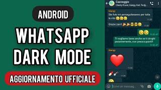 Whatsapp SCURO/DARK MODE Ufficiale!!! TUTORIAL ANDROID