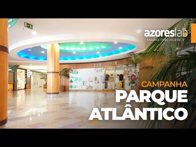 Campanha Centro Comercial Parque Atlântico - Maio 2020