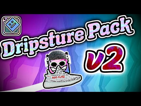 Dripsture Pack V2 - Geometry Dash