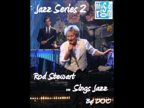 The Music Room's Jazz Series 2 - Feat  Rod Stewart ...Sings Jazz (04.04.11)
