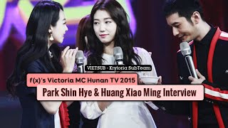[Vietsub] f(x) Victoria MC Hunan TV 2015 - Park Shin Hye Huang Xiao Ming Interview {Krytoria Team}