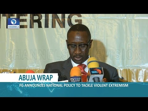FG Announces National Policy To Tackle Violent Extremism | Dateline Abuja |