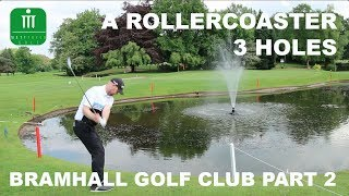 A ROLLERCOASTER 3 HOLS - BRAMHALL GOLF CLUB PART 2 thumbnail