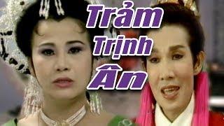 Cải Lương Xưa | Trảm Trịnh Ân - Vũ Linh Tài Linh | cải lương hay hồ quảng