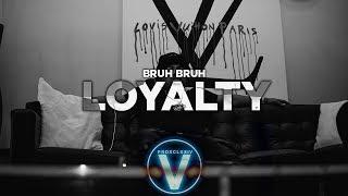 Bruh Bruh - Loyalty (Dir by Zach_Hurth)