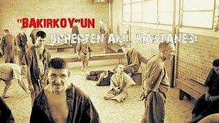 ''BAKIRKÖY''ÜN  ÜRPERTEN AKIL HASTANESİ
