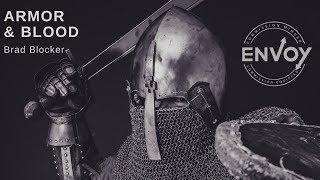 Blood & Armor // Brad Blocker // Envoy Church