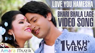 Love You Hamesha- Bhari Bhala lage song || Full HD Official Video Song